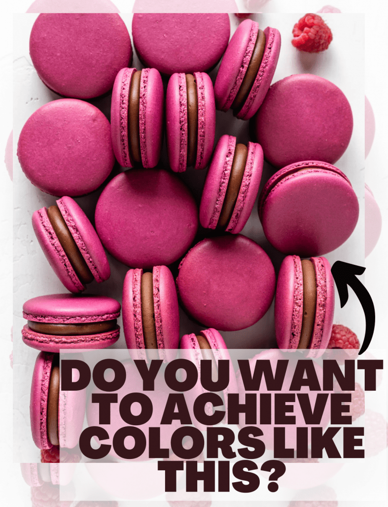 """raspberry macarons and the text """"do you want to achieve colors like this?""""."""