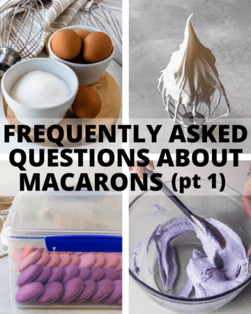Frequently Asked Questions About Macarons